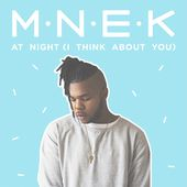 At Night (I Think About You) - Single de MNEK sur iTunes