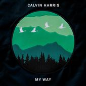 My Way - Single de Calvin Harris sur Apple Music