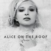Higher by Alice on the roof on iTunes