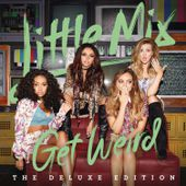 Get Weird (Deluxe Edition) de Little Mix sur iTunes