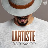 Ciao Amigo - Single by Lartiste on iTunes