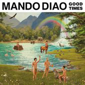 Good Times par Mando Diao sur Apple Music