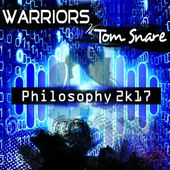 Philosophy 2K17 - Single de Warriors & Tom Snare sur Apple Music