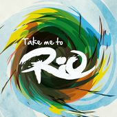 Take Me To Rio (Ultimate Hits Made in the Iconic Sound of Brazil) de Take Me To Rio Collective sur Apple Music