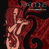 Songs About Jane by Maroon 5 on Apple Music