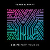 Desire (feat. Tove Lo) - Single by Years & Years on iTunes