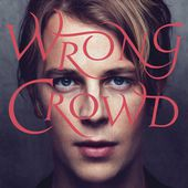 Wrong Crowd (Deluxe) de Tom Odell sur iTunes