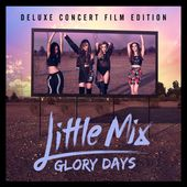 Glory Days (Deluxe Concert Film Edition) de Little Mix sur iTunes