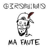 Ma faute - Single de Geronimo sur Apple Music