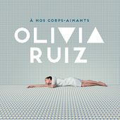 À nos corps-aimants de Olivia Ruiz sur Apple Music