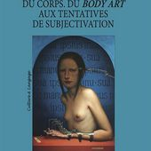 """Esthetique et Clinique du Corps. du Body Art aux Tentatives de Subjectivation"" de Lefteris Petropoulos"