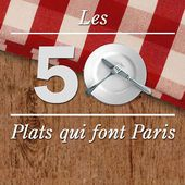 Les 50 plats qui font Paris - Time Out Paris