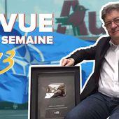 Revue de la semaine #13 : conditions de travail, Auchan, Mulliez, impôt, Syrie, trophée des 100 000 abonnés | Jean-Luc Mélenchon