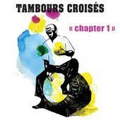 Tambours Croisés : Chapter 1 (maloya, bèlè, gwo ka) - écoute gratuite et téléchargement MP3