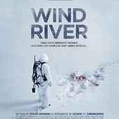 WIND RIVER de Taylor Sheridan : la critique du film