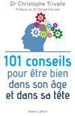 101 conseils pour être bien dans son âge et dans sa tête - Christophe Trivalle sur Fnac.com