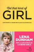 Not that kind of girl - broché - Lena Dunham - Livre - Noël Fnac.com