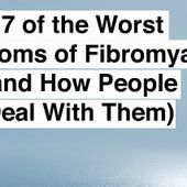 17 of the Worst Symptoms of Fibromyalgia (and How People Deal With Them)