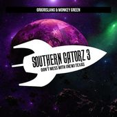 Southern Gatorz Vol.3 : Don't Mess With (New) Texas | Grigrislang X Monkey Green
