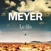 """"""" Le Fils de Philipp Meyer """" : magnifique portrait d'une Amérique disparue - Toutelaculture"""