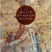 The White Shaman Mural An Enduring Creation Narrative in the Rock Art of the Lower Pecos By Carolyn E. Boyd, with contributions by Kim Cox