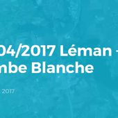 Relive '29/04/2017 Léman + Combe Blanche'