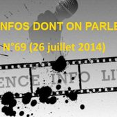 Les infos dont on parle peu n°69 (27 juillet 2014) - Agence Info Libre
