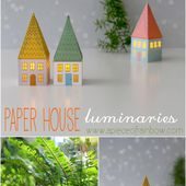 DIY: Paper House Luminaries - A Piece Of Rainbow