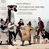 La Caricature, 1830-1835. Lithographies complètes. An Illustrated Catalogue Raisonné of the Lithographs by Charles Philipon on Alan Wofsy Fine Arts