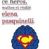 Mon cerveau, ce héros... et ses mythes