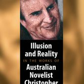 Water from the Moon: Illusion and Reality in the Works of Australian Novelist Christopher Koch By Jean-François Vernay