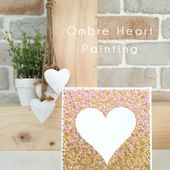 Ombre Heart Painting - Valentine's Day Craft | Craft Passion - Free Pattern & Tutorial - Page 2 of 2