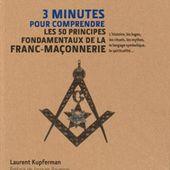 3 minutes pour comprendre les 50 principes fondamentaux de la Franc-maçonnerie - Laurent Kupferman