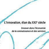 L'INNOVATION, ÉLAN DU XXIE SIÈCLE - Innover dans l'économie de la connaissance et des services, Hervé Mathe, Xavier Pavie