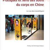 PRATIQUES ET SENS DES SOINS DU CORPS EN CHINE - Le cas des cosmétiques, Lei Wang