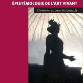EPISTÉMOLOGIE DE L'ART VIVANT - L'inversion au coeur du spectacle, Rabanel - livre, ebook, epub