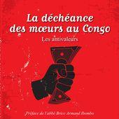 LA DÉCHÉANCE DES MOEURS AU CONGO - Les antivaleurs, Eugène Nimbi - livre, ebook, epub