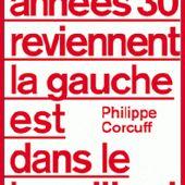 Les années 30 reviennent et la gauche est dans le brouillard - Philippe Corcuff