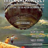 Les Intergalactiques de Lyon - 3ème édition - du 23 au 29 Octobre 2014