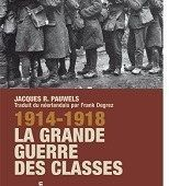 1914-1918 La Grande Guerre des Classes -- Jacques R. PAUWELS
