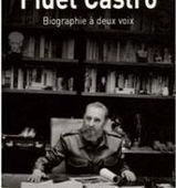 """ Fidel Castro, Biographie à deux voix "", interview d'Ignacio Ramonet -- Hernando CALVO OSPINA, Ignacio RAMONET"
