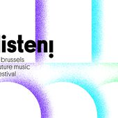Listen! A Brussels Future Music Festival 2nd Edition - 30, 31 March & 1 April 2017