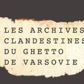 Exposition Les archives Ringelblum - Mémorial de la Shoah