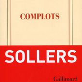 Philippe Sollers | Complots | site officiel