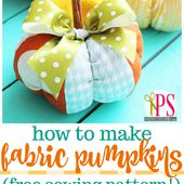 DIY Fabric Pumpkin Pattern -- A fun and easy fall decor project!