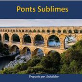 ponts sublimes jackdidier