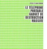 Le portable, gadget de destruction massive