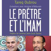 Christophe Roucou │Tareq Oubrou │Le Prêtre et l'Imam