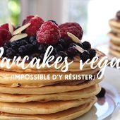 Recette de pancakes vegan   Savoure la vie