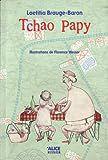 Littérature jeunesse : Tchao Papy, Laeticia Brauge-Baron, Alice, 2012